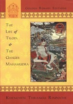 Life of Tilopa & The Ganges Mahamudra Thrangu