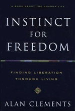 Instinct for Freedom: Finding Liberation through Living
