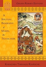 Spiritual Biography of Marpa, the Translator <br> By: Thrangu Rinpoche