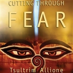 Cutting through Fear, CD <br> By: Tsultrim Allione