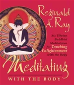 Meditating with the Body, Reginald A. Ray