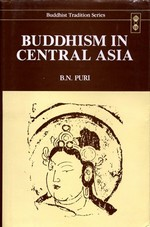 Buddhism in Central Asia <br>By; Puri