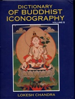 Dictionary of Buddhist Iconography, vol.5 <br> By: Lokesh Chandra