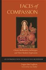 Faces of Compassion: Classic Bodhisattva Archetypes and Their Modern Expression <br> By: Leighton, Taigen Dan