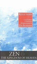 Zen and the Kingdom of Heaven:Reflections on the Tradition of Meditation in Christianity and Zen Buddhism <br> By: Chetwynd, Tom