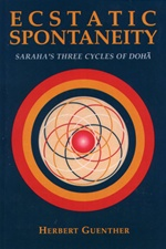 Ecstatic Spontaneity: Saraha's Three Cycles of Doha Guenther, Herbert