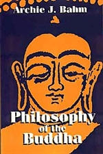 Philosophy of the Buddha, Archie J. Bahm