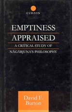 Emptiness Appraised: A Critical Study of Nagarjuna's Philosophy  <br>  By: Burton, David