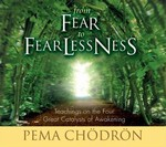 From Fear to Fearlessness: Teachings on the Four Great Catalysts of Awakening, CD <br> By: Pema Chodron