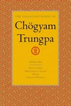 Collected Works of Chogyam Trungpa, Vol. 1