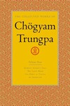 Collected Works of Chogyam Trungpa, Vol. 4<br>