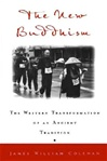 New Buddhism: The Western Transformation of an Ancient Tradition <br>  By: Coleman