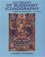 Dictionary of Buddhist Iconography, vol. 8, Lokesh Chandra