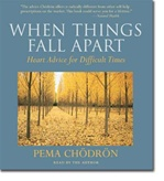 When Things Fall Apart: Heart Advice for Difficult Times, CD <br> By: Pema Chodron