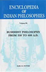 Encyclopedia of Indian Philosophies: Buddhist Philosophy from 350 to 600 A.D. (Vol. 9)