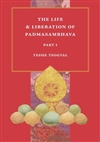 Life and Liberation of Padmasambhava, Part I and II <br> By: Yeshe Tsogyal