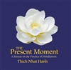 Present Moment, CD <br> By: Thich Nhat Hanh