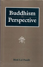 Buddhism in Perspective <br>By: Moti Lal Pandit