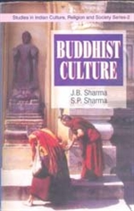 Buddhist Culture by J.B. Sharma and S.P. Sharma