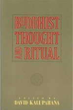 Buddhist Thought & Ritual<br>By: David J. Kalupahana