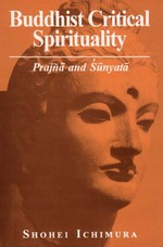 Buddhist Critical Spirituality: Prajna and Sunyata<br>By: Shohei Ichimura