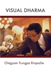 Visual Dharma, DVD <br> By: Chogyam Trungpa Rinpoche