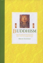 Buddhism: Origins, Beliefs, Practices, Holy Texts, Sacred Places <br>  By: Eckel