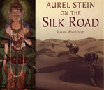 Aurel Stein on the Silk Road <br>  By: Susan Whitfield