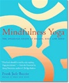 Mindfulness Yoga: The Awakened Union of Breath, Body, and Mind <br> By: Frank Jude Boccio