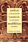 Indian Esoteric Buddhism: A Social History of the Tantric Movement <br> By: Ronald Davidson
