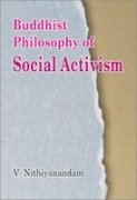 Buddhist Philosophy of Social Activism <br>  By: V. Nithiyanandam