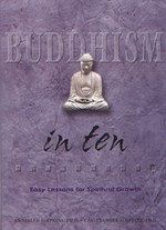 Buddhism in Ten:  Easy Lessons for Spiritual Growth <br>  By: Simpkins, Annellen and C. Alexander Simpkins