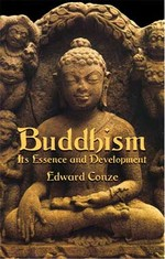 Buddhism: Its Essence and Development <br>  By: Edward Conze