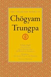 Collected Works of Chogyam Trungpa, Vol. 1- 8