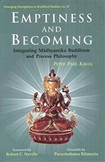 Emptiness And Becoming: Integrating Madhyamika Buddhism and Process Philosophy