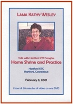 Home Shrine and Practice, DVD <br>  By: Lama Kathy Wesley