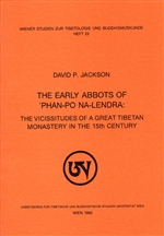 Early Abbots of 'Phan po na lendra: The Vicissitudes of a Great Tibetan Monastery in the 15th Century <br>  By: David Jackson