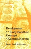 Development in the Early Buddhist Concept of Kamma