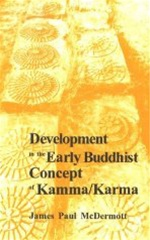 Development in the Early Buddhist Concept of Kamma / Karma <br>  By: James McDermott