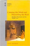 Calming the Mind and Discerning the Real: Buddhist Meditation and the Middle View (Buddhist Tradition)