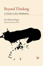 Beyond Thinking <br>  By: Dogen, Zen Master