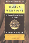 Among Warriors: A Woman Martial Artist in Tibet