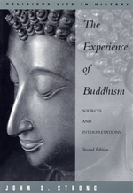 Experience of Buddhism: Sources and Interpretations <br>  By: John S. Strong