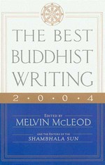 Best Buddhist Writing 2004 <br>  By: Melvin McLeod, ed.