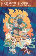 Beginner's Guide to Tibetan Buddhism <br>  By: Bruce Newman