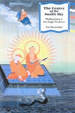 Center of the Sunlit Sky: Madhyamaka in the Kagyu Tradition
