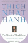 Miracle of Mindfulness: An Introduction to the Practice of Meditation