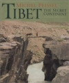 Tibet: The Secret Continent <br> By: Michel Peissel