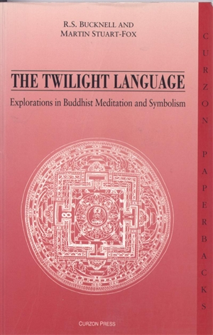 Twilight Language: Explorations in Buddhist Meditation and Symbolism By:  Bucknell & Stuart-Fox