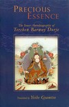 Precious Essence: The Inner Autobiography of Terchen Barway Dorje <br>  By: Lama Yeshe Gyamtso, tr.